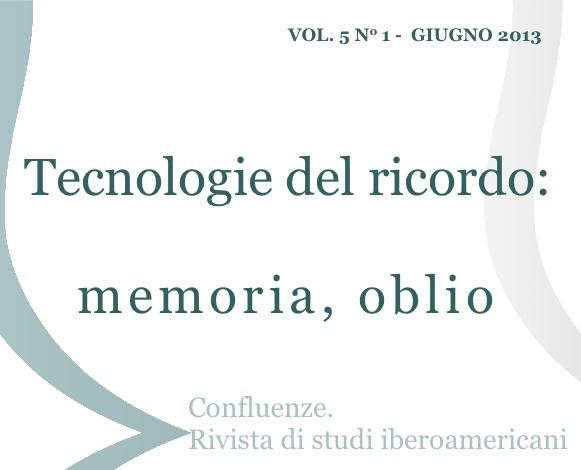 Visualizza V. 5 N. 1 (2013): Tecnologie del ricordo: memoria, oblio