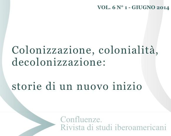 """Visualizza V. 6 N. 1 (2014): Colonizzazione, colonialità, decolonizzazione: storie di un """"nuovo inizio"""""""