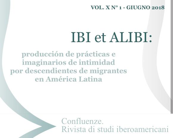 Visualizza V. 10 N. 1 (2018): Ibi–Alibi. Prácticas e imaginarios de intimidad por descendientes de migrantes en América Latina