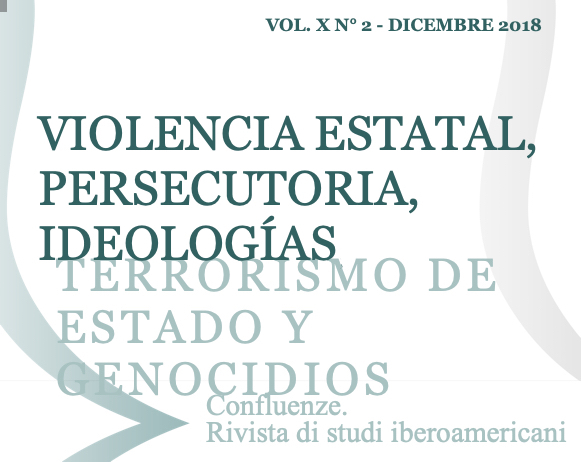 Visualizza V. 10 N. 2 (2018): Violencia estatal, persecutoria, ideologías, terrorismo de estado y genocidio