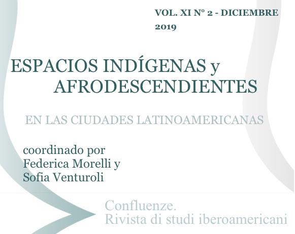 Visualizza V. 11 N. 2 (2019): Spazi indigeni e afrodiscendenti nelle città latinoamericane, a cura di Federica Morelli e Sofia Venturoli