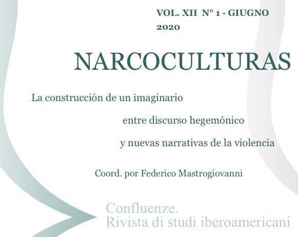 Visualizza V. 12 N. 1 (2020): NARCOCULTURE. La costruzione di un immaginario tra discorso egemonico e nuove narrative della violenza